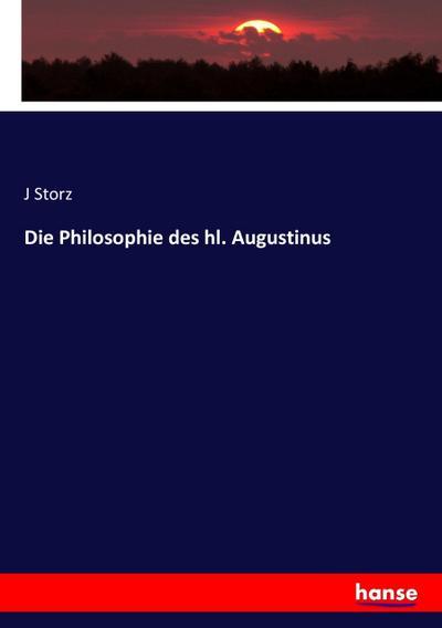 Die Philosophie des hl. Augustinus: J. Storz