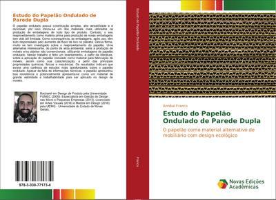 Estudo do Papelão Ondulado de Parede Dupla : O papelão como material alternativo de mobiliário com design ecológico - Annibal Franco