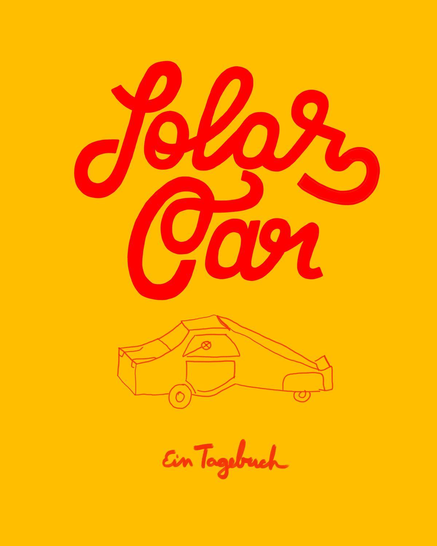 Solar Car : Ein Tagebuch