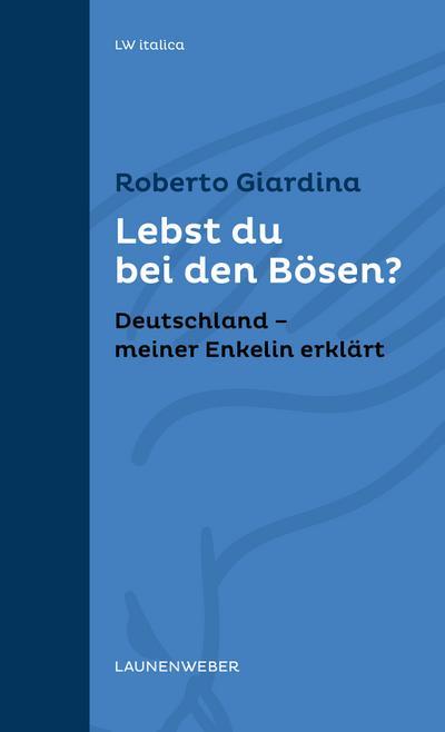 Lebst du bei den Bösen? : Deutschland: Roberto Giardina