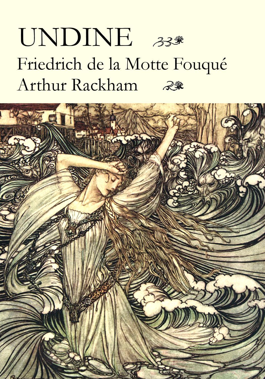 Undine : Mit den Illustrationen von Arthur: Friedrich de la