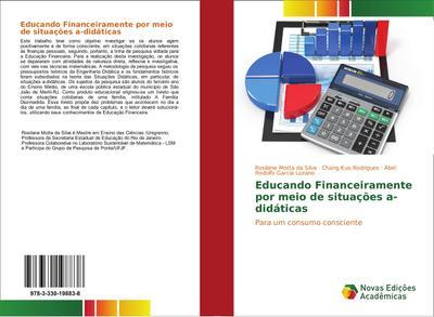 Educando Financeiramente por meio de situações a-didáticas : Para um consumo consciente - Rosilane Motta da Silva