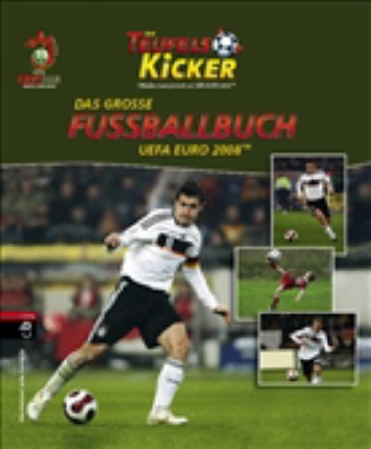 Die Teufelskicker - Das große Fußballbuch zur: Harro Schweizer, Eberhard