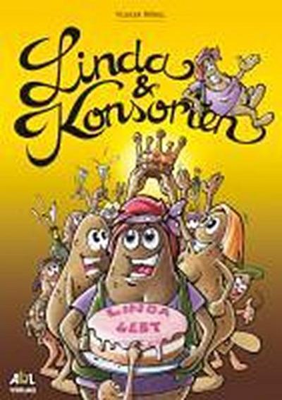 Linda und Konsorten : Linda, eine Kartoffel wie du und ich! - Volker Nökel