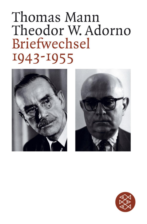 Briefwechsel 1943 - 1955: Theodor W. Adorno,