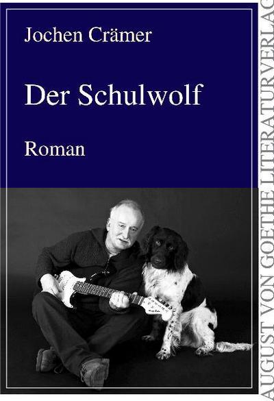Der Schulwolf: Roman : Roman - Jochen Crämer
