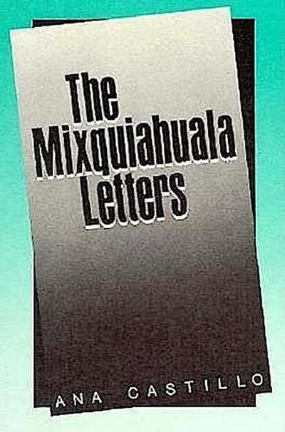 The Mixquiahuala Letters - Ana Castillo