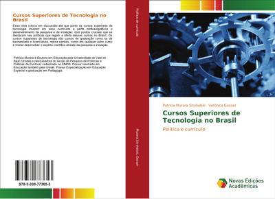 Cursos Superiores de Tecnologia no Brasil : Política e currículo - Patricia Murara Stryhalski