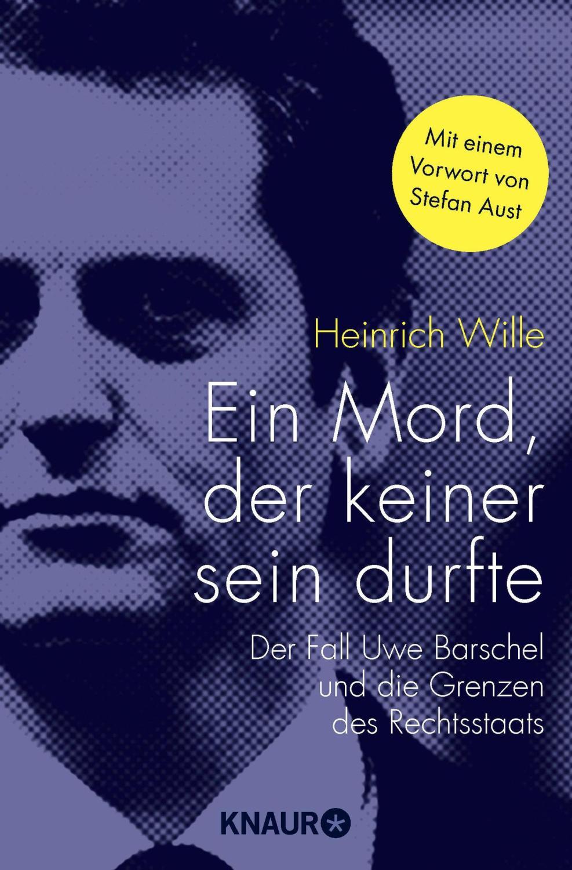 Ein Mord, der keiner sein durfte : Heinrich Wille