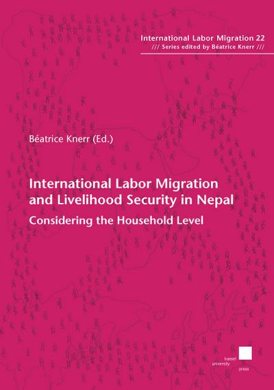 International Labor Migration and Livelihood Security in: Beatrice Knerr