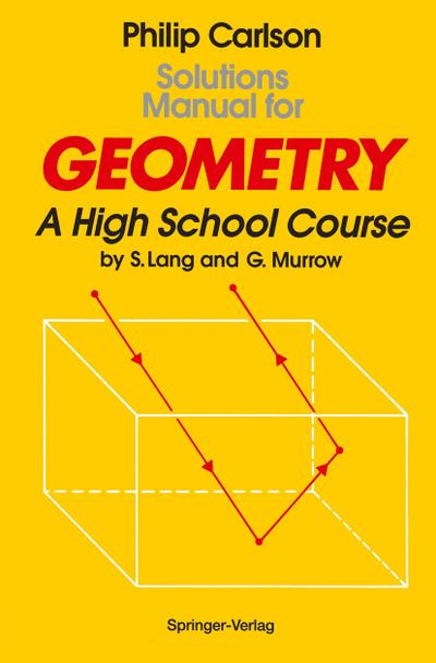 Solutions Manual for Geometry : A High School Course - Philip Carlson