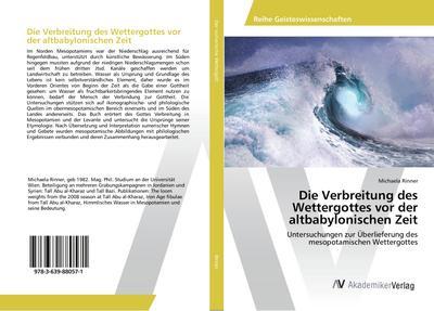 Die Verbreitung des Wettergottes vor der altbabylonischen Zeit : Untersuchungen zur Überlieferung des mesopotamischen Wettergottes - Michaela Rinner