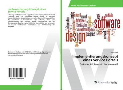 Implementierungskonzept eines Service Portals : Customer Self Service in der internen IT - Simon Falk