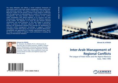 Inter-Arab Management of Regional Conflicts : The League of Arab States and the Algeria-Morocco Case, 1963-1995 - Ahmed AL-ATRASH