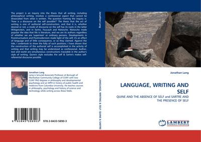 LANGUAGE, WRITING AND SELF : QUINE AND THE ABSENCE OF SELF and SARTRE AND THE PRESENCE OF SELF - Jonathan Lang