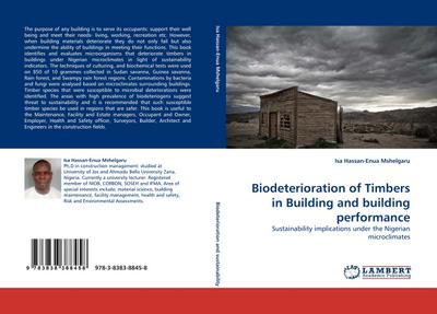 Biodeterioration of Timbers in Building and building performance : Sustainability implications under the Nigerian microclimates - Isa Hassan-Enua Mshelgaru