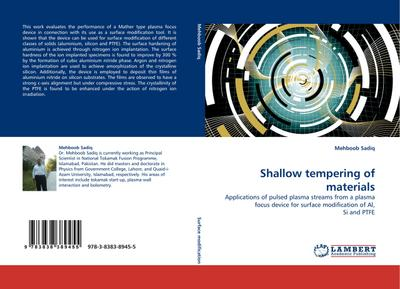 Shallow tempering of materials : Applications of pulsed plasma streams from a plasma focus device for surface modification of Al, Si and PTFE - Mehboob Sadiq
