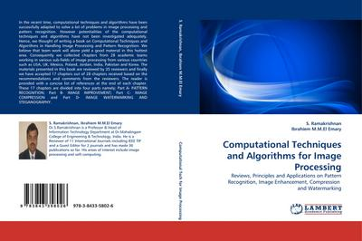 Computational Techniques and Algorithms for Image Processing : Reviews, Principles and Applications on Pattern Recognition, Image Enhancement, Compression and Watermarking - S. Ramakrishnan