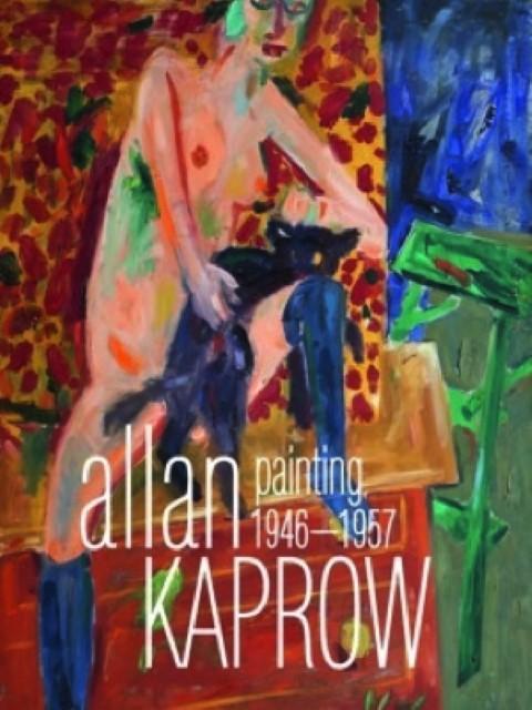 Allan Kaprow: Malerei/Painting 1946 1957   Eine Werkschau/A: Andreas