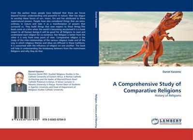 A Comprehensive Study of Comparative Religions : History of Religions - Daniel Kasomo