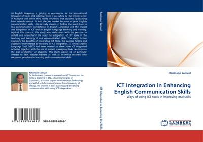 ICT Integration in Enhancing English Communication Skills : Ways of using ICT tools in improving oral skills - Robinson Samuel