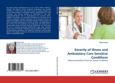 Severity of Illness and Ambulatory Care Sensitive Conditions : Measuring Quality of Care for Chronic Conditions - Elaine Yuen
