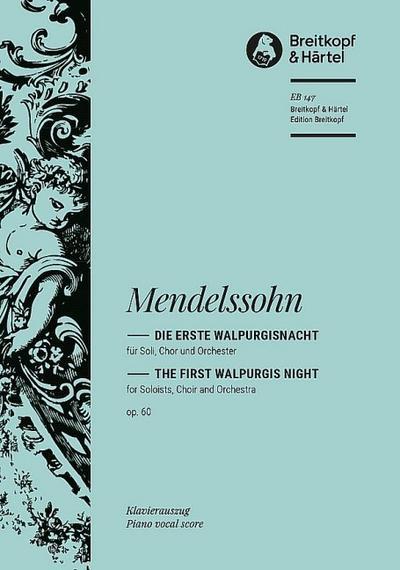 Die erste Walpurgisnacht op.60 :Ballade für Chor: Felix Mendelssohn-Bartholdy