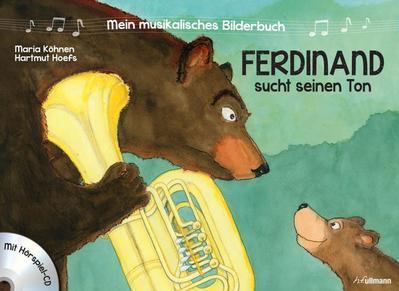 Mein musikalisches Bilderbuch (Bd. 1) - Ferdinand sucht seinen Ton : Mit Hörspiel CD - Maria Köhnen