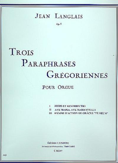 3 Paraphrases Gregoriennes :pour orgue: Jean Langlais