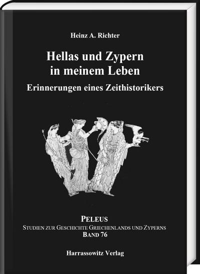 Hellas und Zypern in meinem Leben : Heinz A. Richter