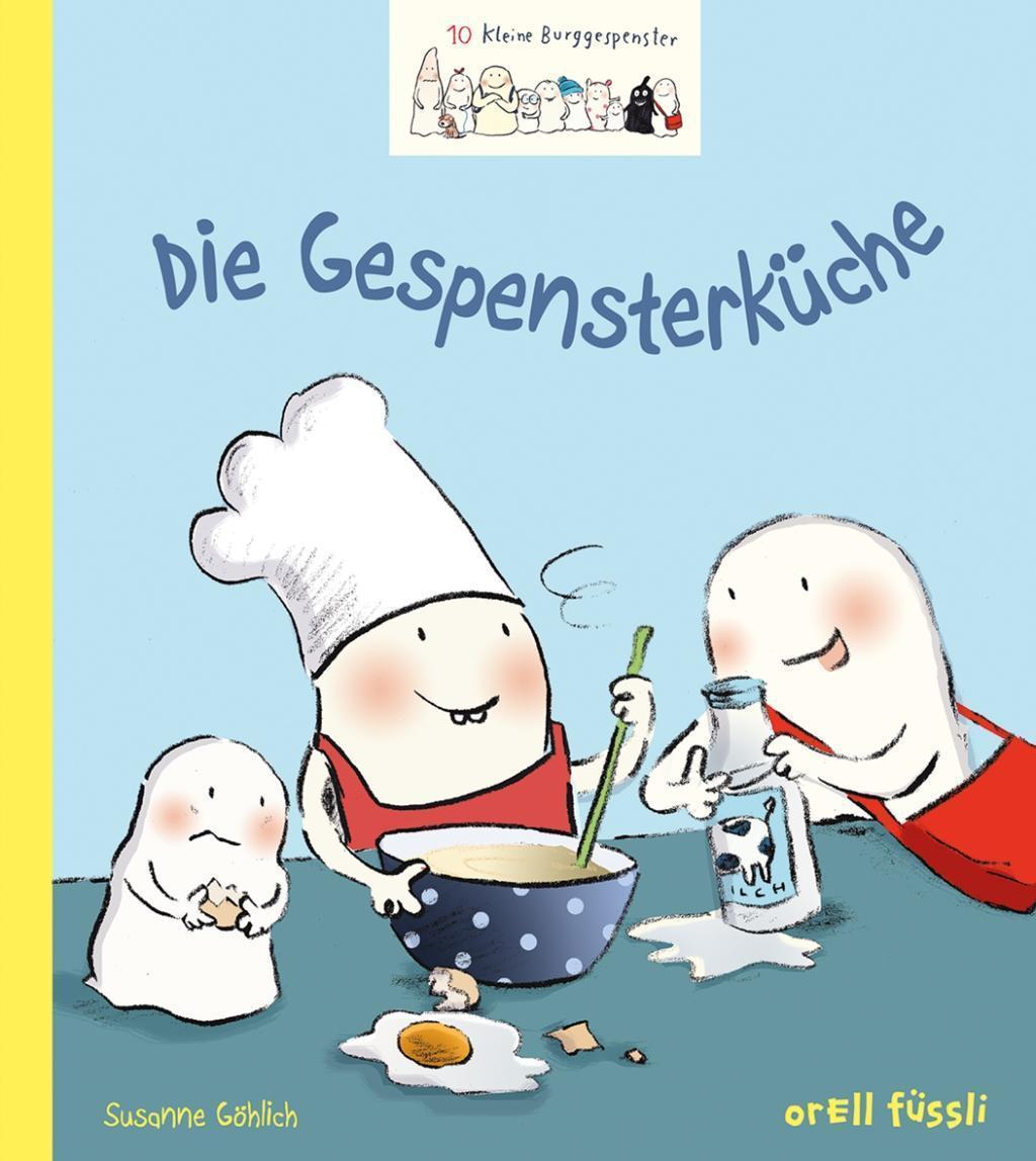 10 kleine Burggespenster - Die Gespensterküche: Susanne Göhlich