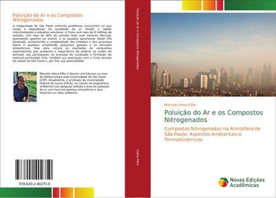 Poluição do Ar e os Compostos Nitrogenados : Compostos Nitrogenados na Atmosfera de São Paulo: Aspectos Ambientais e Termodinâmicos - Marcelo Vieira-Filho