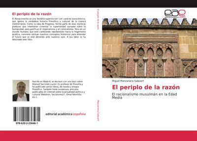 El periplo de la razón : El racionalismo musulmán en la Edad Media - Miguel Manzanera Salavert