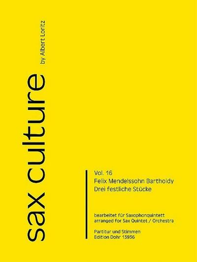 3 festliche Stückefür 5 Saxophone (Ensemble) (SAATBar): Felix Mendelssohn-Bartholdy