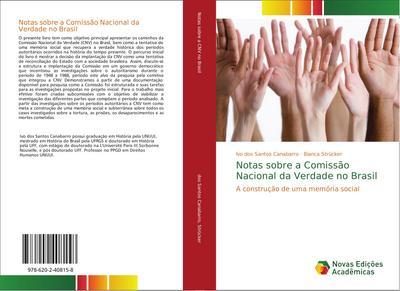 Notas sobre a Comissão Nacional da Verdade no Brasil : A construção de uma memória social - Ivo dos Santos Canabarro