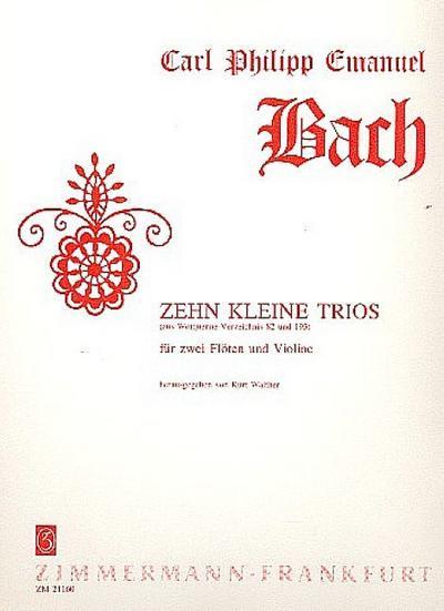 10 kleine Trios aus Wq82 und Wq83: Carl Philipp Emanuel