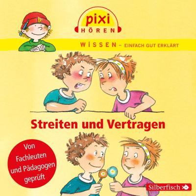Streiten und Vertragen: Pixi Wissen