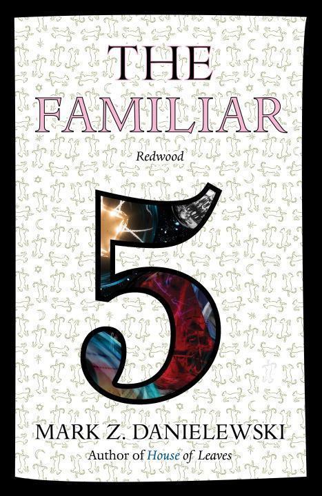 The Familiar 5: Redwood: Mark Z. Danielewski