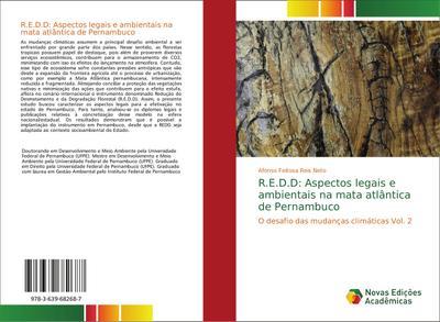 R.E.D.D: Aspectos legais e ambientais na mata atlântica de Pernambuco : O desafio das mudanças climáticas Vol. 2 - Afonso Feitosa Reis Neto
