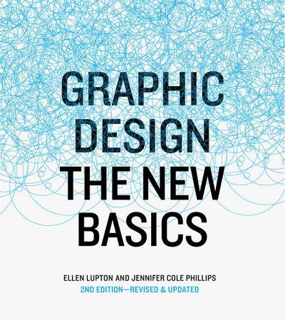 Graphic Design : The New Basics: Ellen Lupton