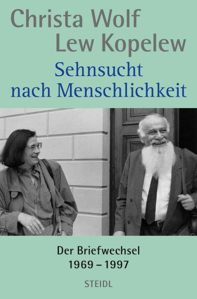 Sehnsucht nach Menschlichkeit : Der Briefwechsel 1969-1997 - Christa Wolf