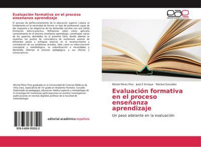 Evaluación formativa en el proceso enseñanza aprendizaje : Un paso adelante en la evaluación - Michel Pérez Pino