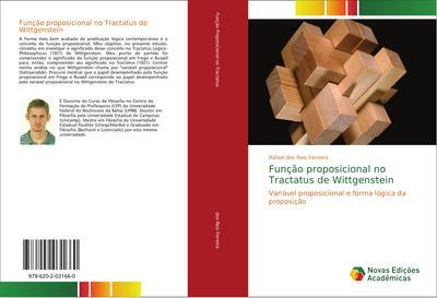 Função proposicional no Tractatus de Wittgenstein : Variável proposicional e forma lógica da proposição - Rafael dos Reis Ferreira