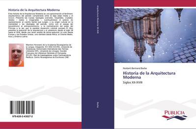 Historia de la Arquitectura Moderna : Siglos XII-XVIII - Norbert-Bertrand Barbe