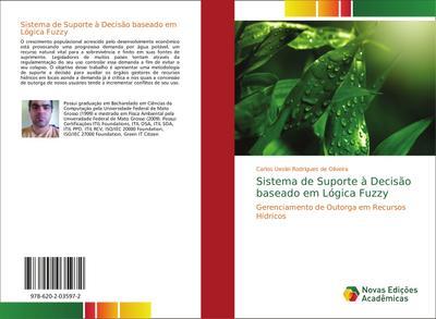 Sistema de Suporte à Decisão baseado em Lógica Fuzzy : Gerenciamento de Outorga em Recursos Hídricos - Carlos Ueslei Rodrigues de Oliveira