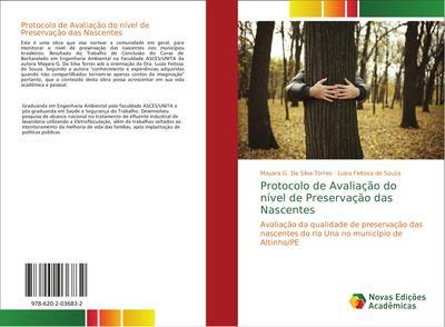 Protocolo de Avaliação do nível de Preservação das Nascentes : Avaliação da qualidade de preservação das nascentes do rio Una no município de Altinho/PE - Mayara G. Da Silva Torres