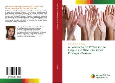 A Formação do Professor de Língua e o Discurso sobre Produção Textual - Dirlene Santos de Araujo