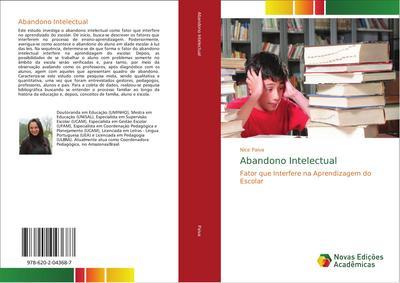 Abandono Intelectual : Fator que Interfere na Aprendizagem do Escolar - Nice Paiva