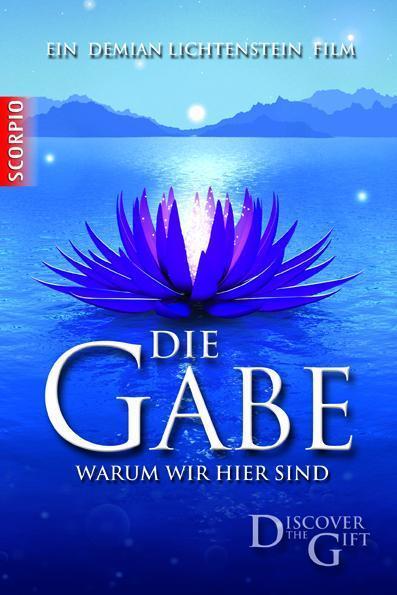 Die Gabe, DVD : Warum wir hier sind. Discover the Gift - Demian Lichtenstein