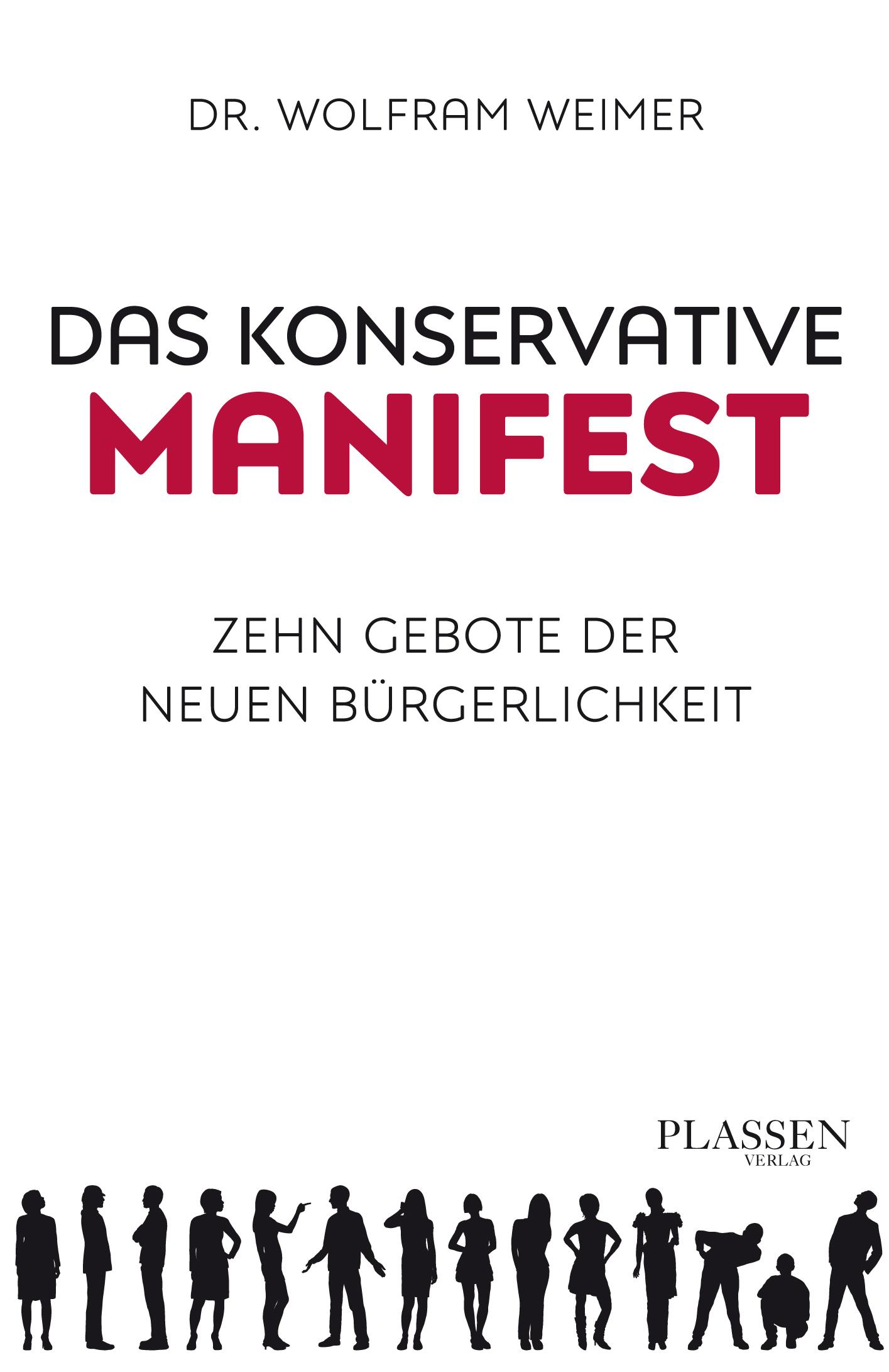 1f9871e85b7435 Das konservative Manifest   Zehn Gebote der  Wolfram Weimer